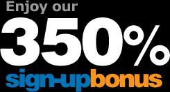 Enjoy our 350% Sing-Up Bonus