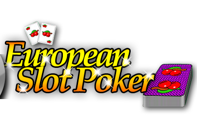 Play European Slot Poker