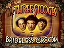 The Three Stooges: Brideless Groom