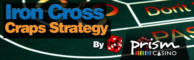 Craps Strategy: How Does The Iron Cross Work? – A guide by John Grochowski